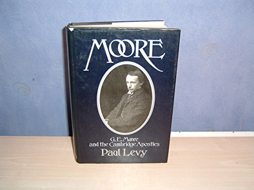 9780297775768: Moore: G.E.Moore and the Cambridge Apostles