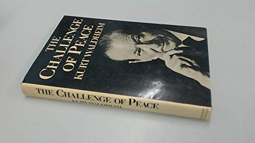 The Challenge of Peace.: WALDHEIM, Kurt.