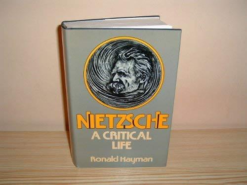 9780297776369: Nietzsche: A Critical Life