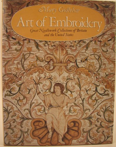 9780297776413: Art of Embroidery: Great Needlework Collections of Britain and the United States