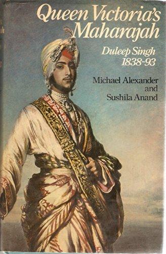 9780297776567: Queen Victoria's Maharajah: Duleep Singh, 1838-93