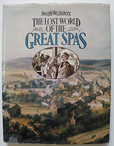 9780297776802: Lost World of the Great Spas