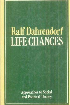 9780297776826: Life Chances: Approaches to Social and Political Theory
