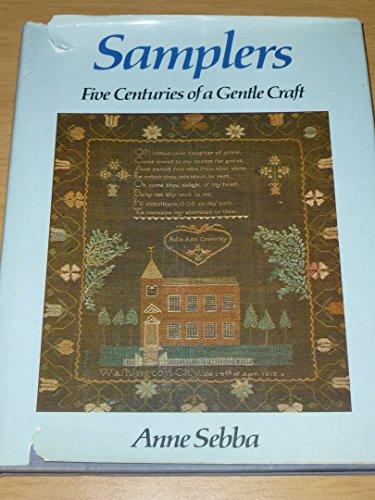 Samplers: Five Centuries of Gentle Craft: Sebba, Anne
