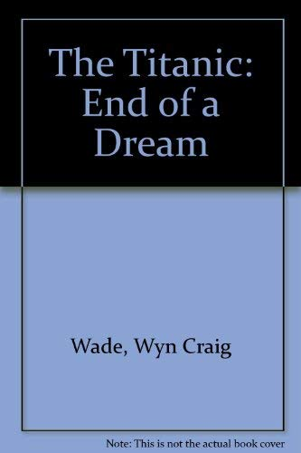 "9780297777175: The ""Titanic"": End of a Dream"
