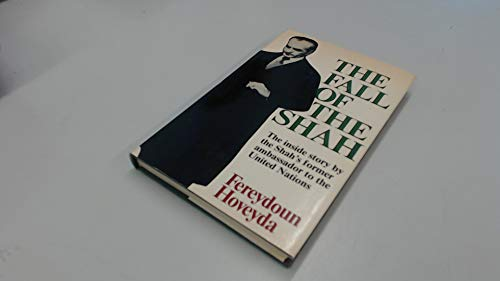 9780297777229: The fall of the Shah