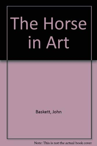 9780297777236: The Horse in Art