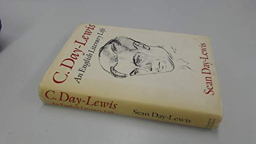 9780297777458: C. Day-Lewis: An English Literary Life