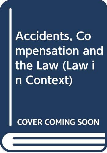 9780297777557: Accidents, Compensation and the Law (Law in Context)