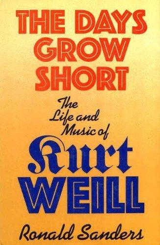 9780297777830: Days Grow Short: Life and Music of Kurt Weill