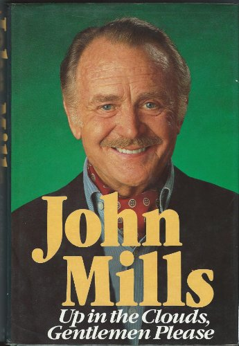 Up in the Clouds, Gentlemen Please.: John Mills.