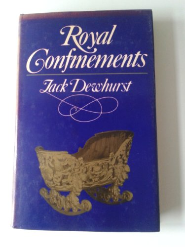 9780297778479: Royal Confinements