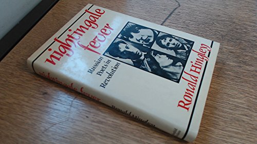 Nightingale Fever: Russian Poets in Revolution: Hingley, Ronald