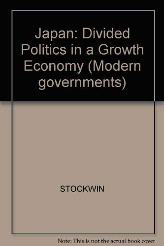 Japan: Divided Politics in a Growth Economy: STOCKWIN