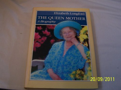 9780297779766: The Queen Mother: A Biography