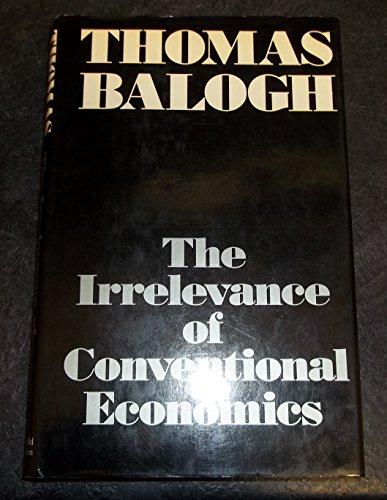 9780297780281: Irrelevance of Conventional Economics