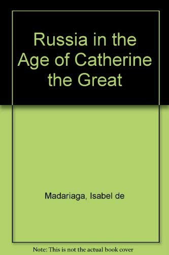 9780297780397: Russia in the Age of Catherine the Great