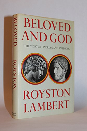 9780297780458: Beloved and God: Story of Hadrian and Antinous