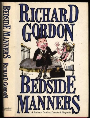 9780297781042: Bedside Manners: A Patient's Guide to Doctors and Hospitals