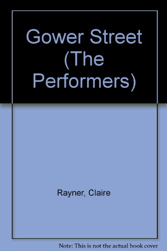 9780297781288: Gower Street (The Performers)