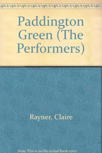 9780297781301: Paddington Green (The Performers)