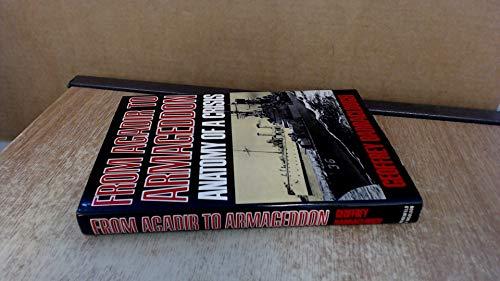 9780297781745: From Agadir to Armageddon: Anatomy of a Crisis