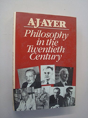 Philosophy in the Twentieth Century: Ayer, A. J.