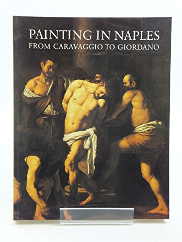 9780297781899: Painting in Naples, 1606-1705: From Caravaggio to Giordano