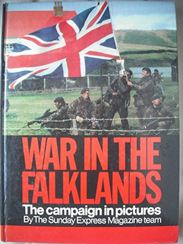 9780297782025: War in the Falklands: Campaign in Pictures