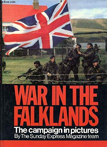 9780297782025: War in the Falklands: The campaign in pictures