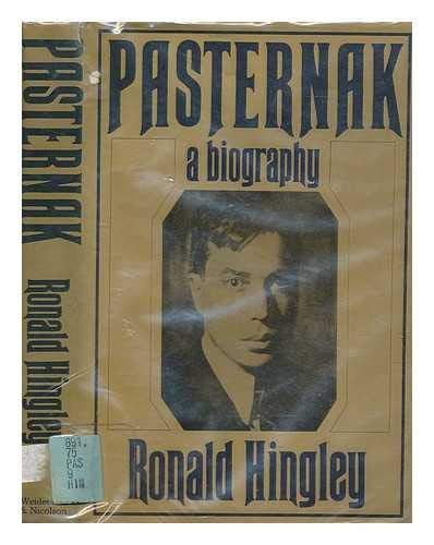 Pasternak a Biography: Hingley Ronald