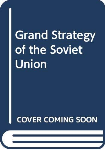 9780297782179: Grand Strategy of the Soviet Union