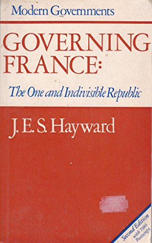 Governing France: One and Indivisible French Republic: HAYWARD