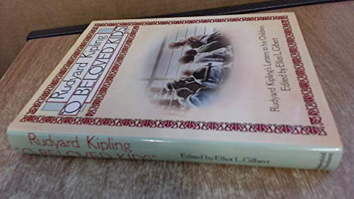 9780297782964: O Beloved Kids: Rudyard Kipling's Letters to His Children