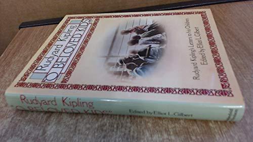 9780297782964: O Beloved Kids. Rudyard Kipling's Letters To His Children