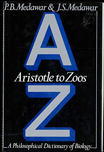 9780297782971: Aristotle to Zoos Philosophical Dictionary of Biology