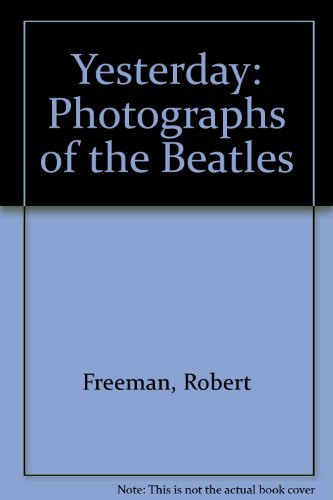 9780297783268: Yesterday: Photographs of the