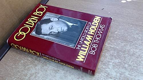 9780297783442: Golden Boy: Untold Story of William Holden