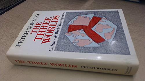 9780297783466: Three Worlds: Culture and World Development