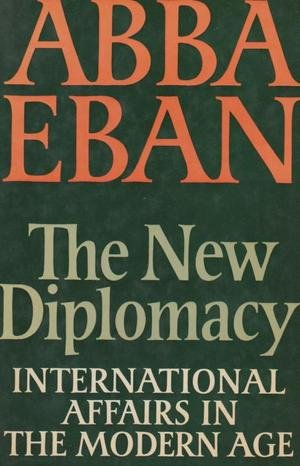 9780297783510: New Diplomacy: International Affairs in the Modern Age