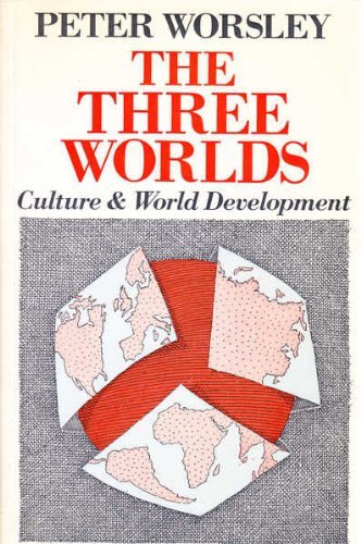 9780297783565: The Three Worlds: Culture and World Development