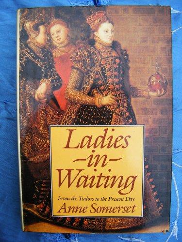 9780297784012: Ladies in Waiting