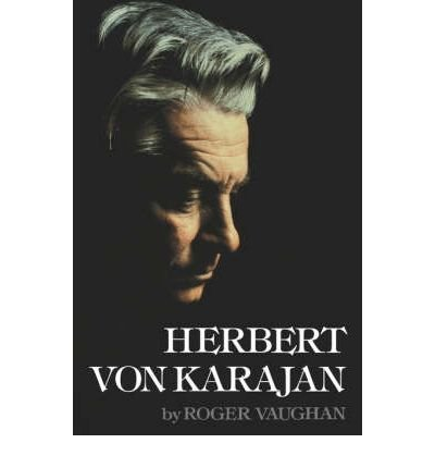 Herbert von Karajan, A Biographical Portrait,