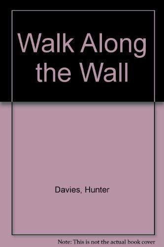 Walk Along the Wall (9780297784449) by Hunter Davies