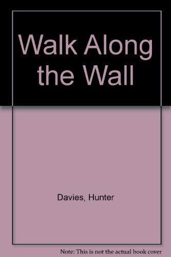Walk Along the Wall (0297784447) by Hunter Davies