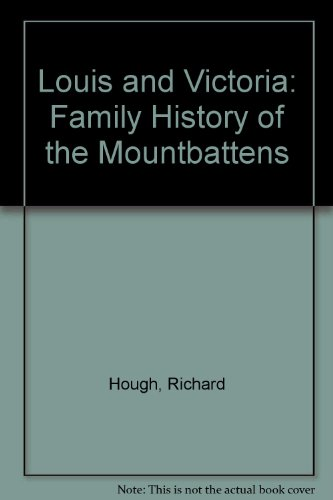 9780297784708: Louis and Victoria: Family History of the Mountbattens
