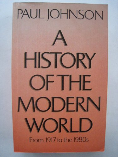 A history of the modern world. From 1917 to the 1980s.: JOHNSON, PAUL.