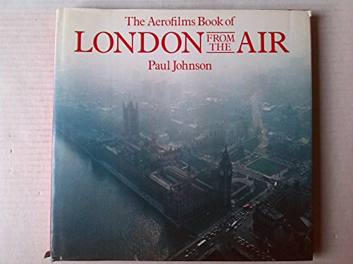 9780297784944: Aerofilms Book of London from the Air