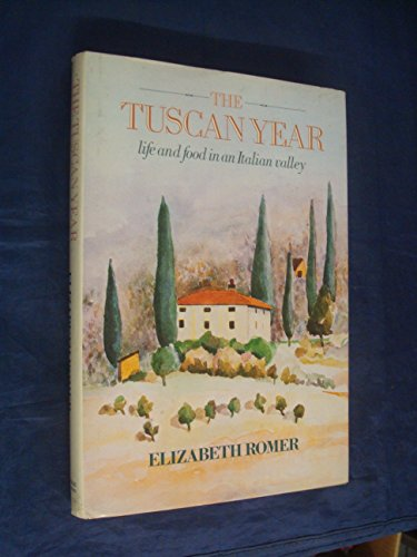 9780297784999: Tuscan Year: Life and Food in an Italian Valley