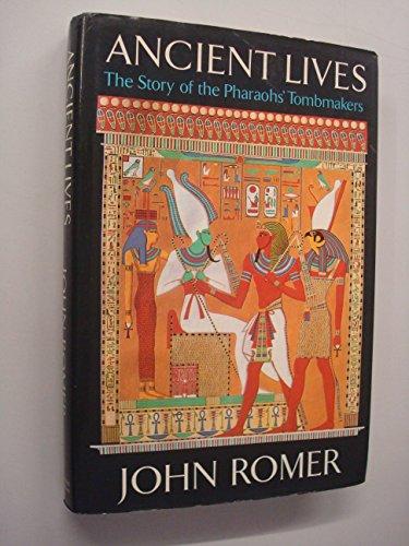 Ancient Lives: Story of the Pharaoh's Tombmakers: Romer, John